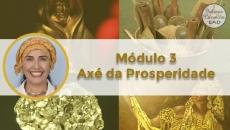 Axé da Prosperidade - Módulo 3